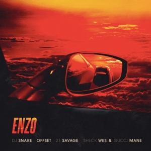 DJ Snake, Sheck Wes, Offset, 21 Savage, Gucci Mane - Enzo