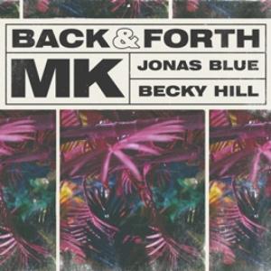 Mk, Jonas Blue, Becky Hill - Back & Forth